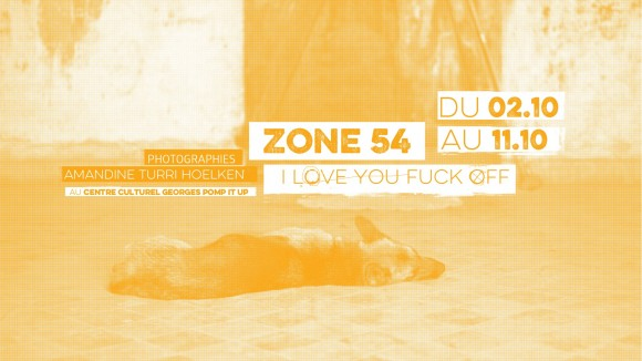 Amandine Turri Hoelken • Zone 54 I Love You Fuck Off